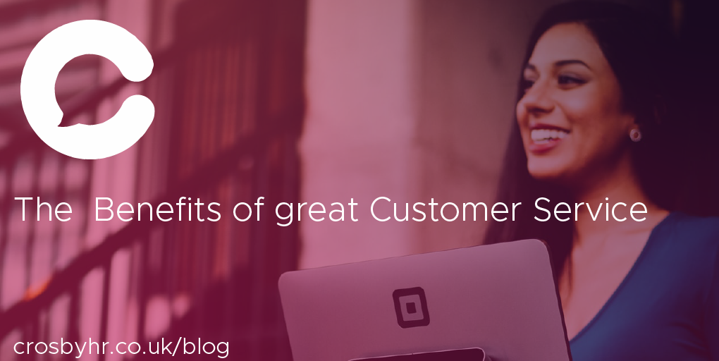 The Benefits of great customer service